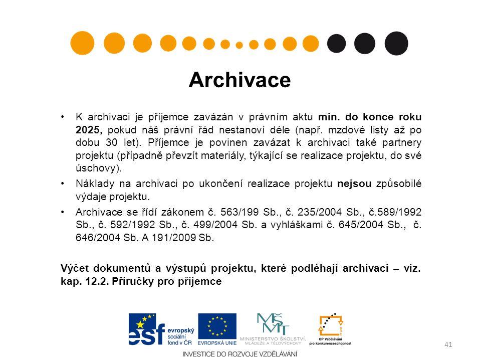 Archivace K archivaci je příjemce zavázán v právním aktu min. do konce roku 2025, pokud náš právní řád nestanoví déle (např. mzdové listy až po dobu 3