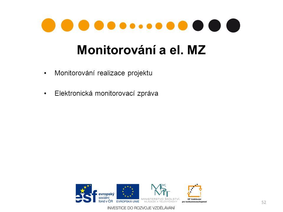 Monitorování a el. MZ Monitorování realizace projektu Elektronická monitorovací zpráva 52