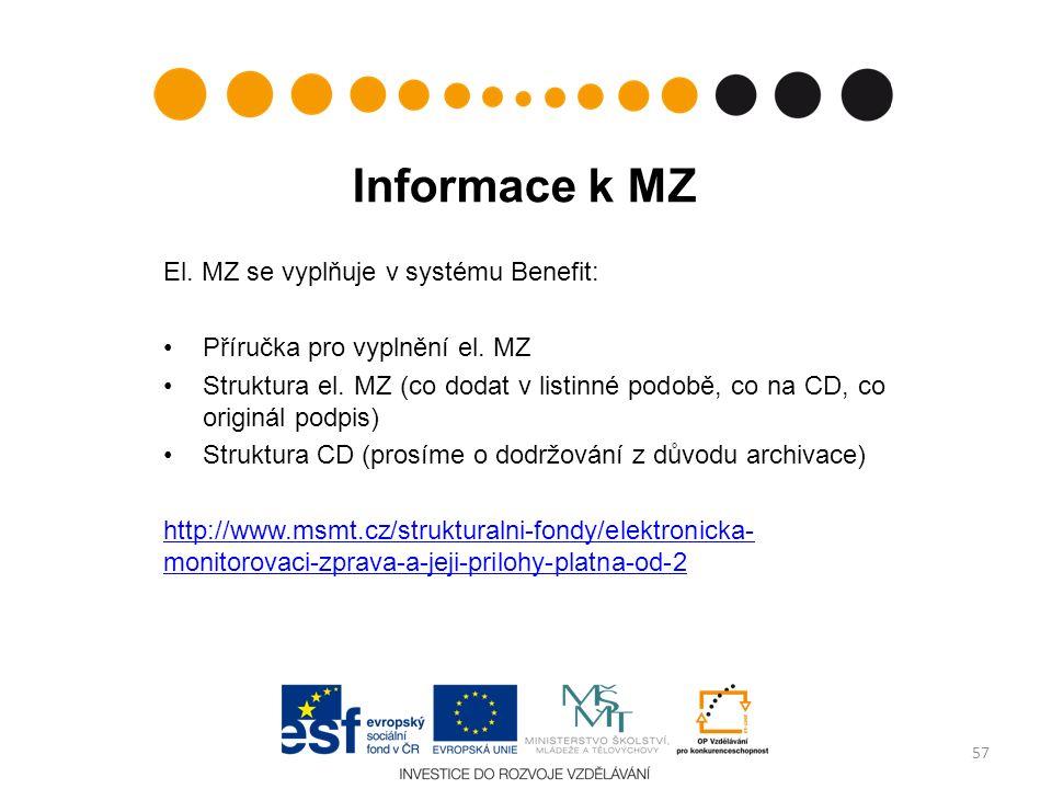 Informace k MZ El. MZ se vyplňuje v systému Benefit: Příručka pro vyplnění el. MZ Struktura el. MZ (co dodat v listinné podobě, co na CD, co originál