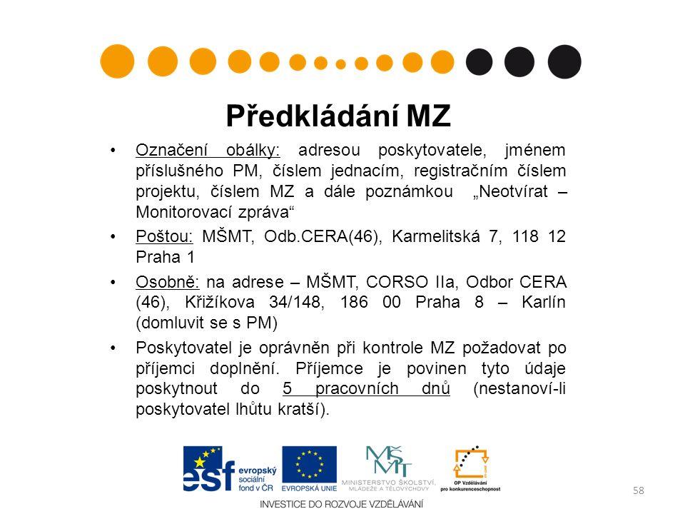 Předkládání MZ Označení obálky: adresou poskytovatele, jménem příslušného PM, číslem jednacím, registračním číslem projektu, číslem MZ a dále poznámko