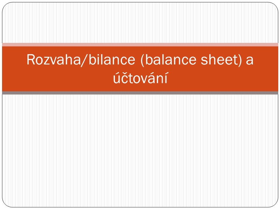 Rozvaha/bilance (balance sheet) a účtování
