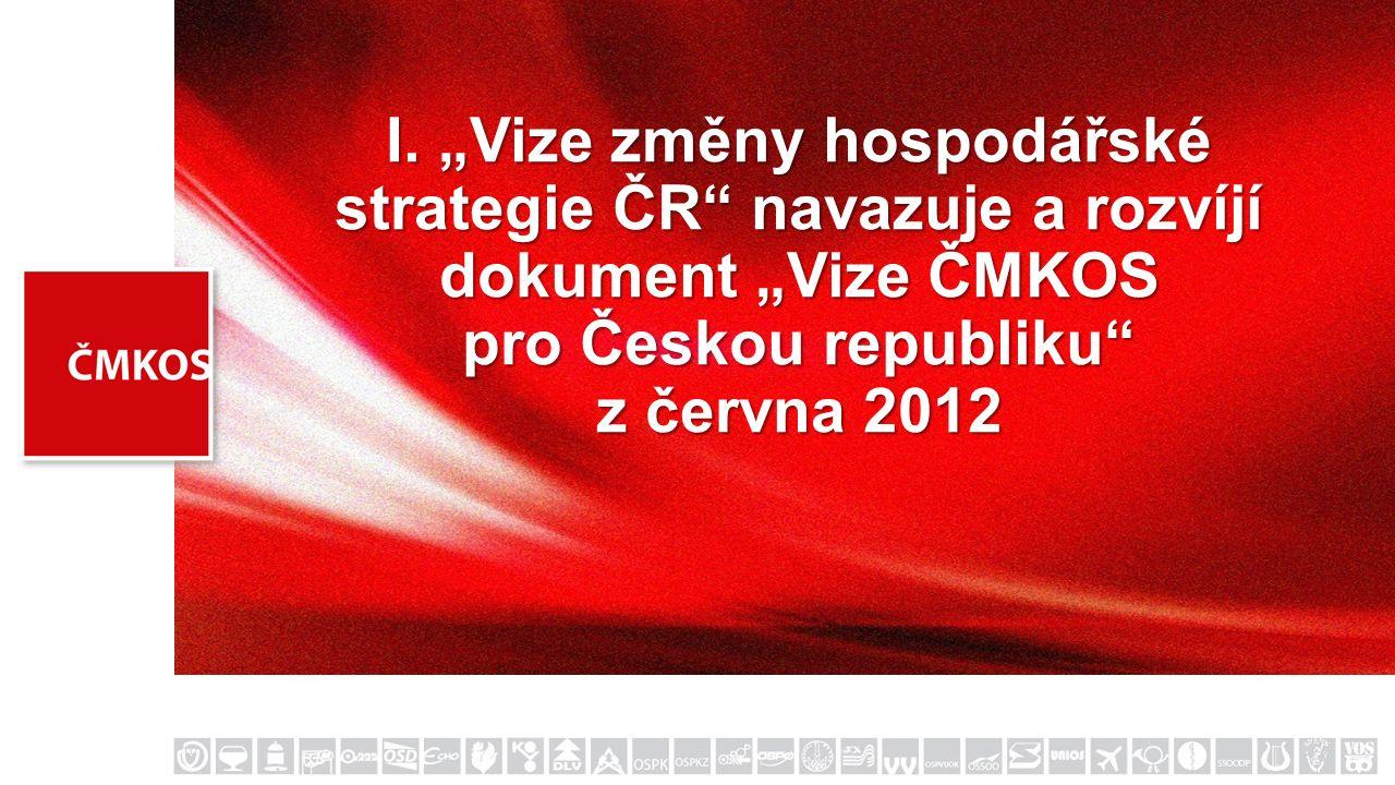 Některá doporučení Vize ČMKOS z roku 2012 se za vlády současné koalice již naplnila či se naplňují, rozhodující část našich doporučení je stále aktuální a platná.
