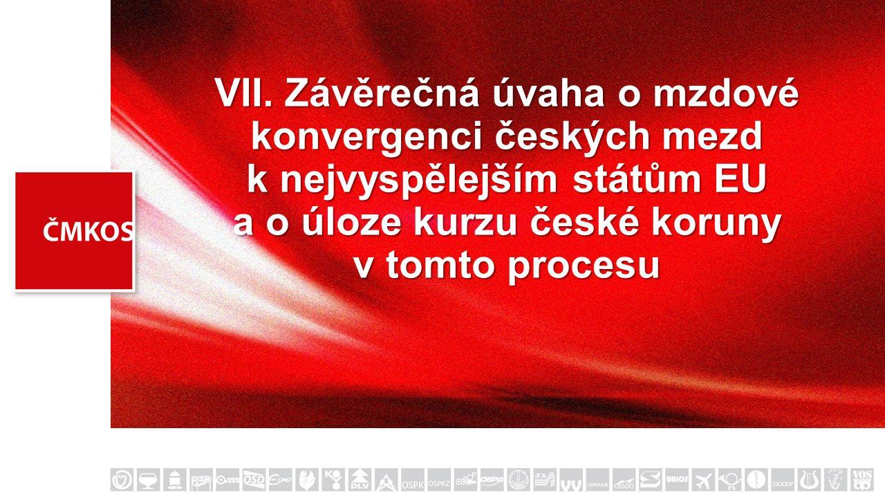 VII. Závěrečná úvaha o mzdové konvergenci českých mezd k nejvyspělejším státům EU a o úloze kurzu české koruny v tomto procesu