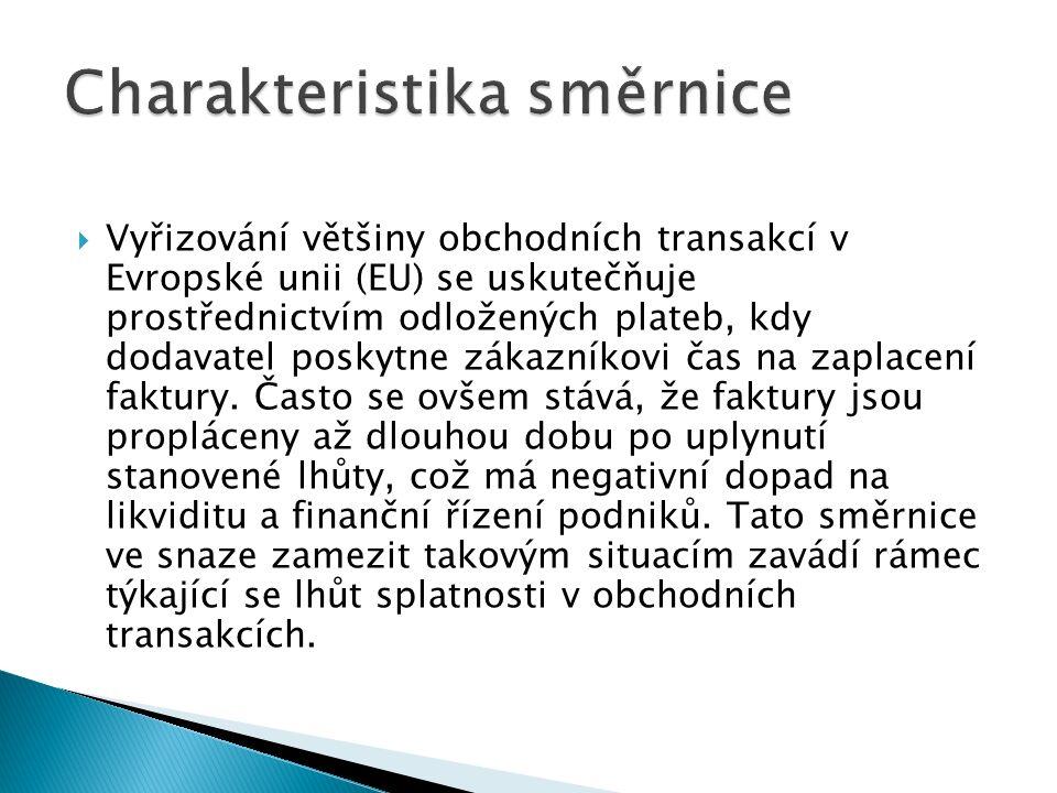  Vyřizování většiny obchodních transakcí v Evropské unii (EU) se uskutečňuje prostřednictvím odložených plateb, kdy dodavatel poskytne zákazníkovi čas na zaplacení faktury.
