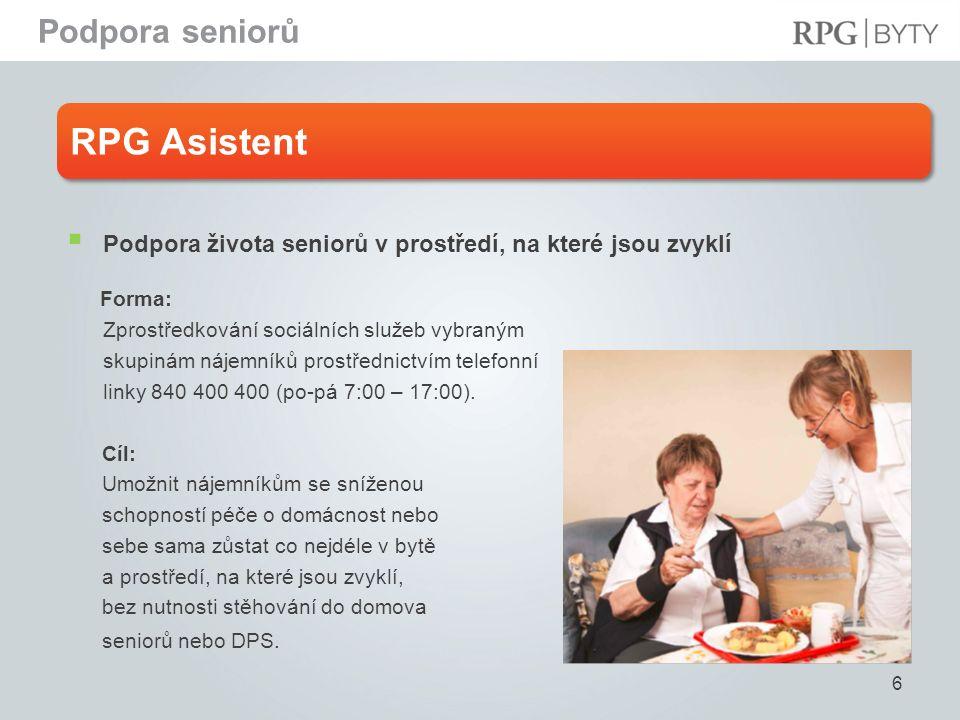 RPG Asistent 6  Podpora života seniorů v prostředí, na které jsou zvyklí Forma: Zprostředkování sociálních služeb vybraným skupinám nájemníků prostřednictvím telefonní linky 840 400 400 (po-pá 7:00 – 17:00).