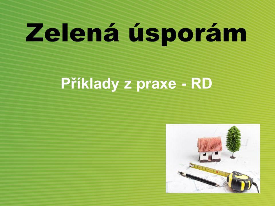 Zelená úsporám Příklady z praxe - RD