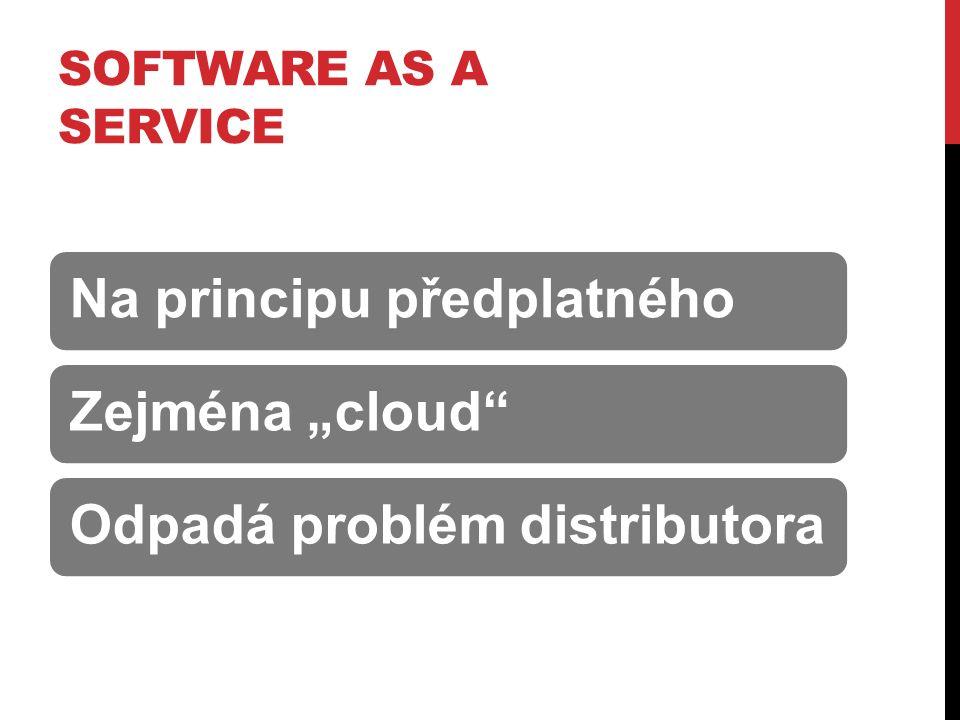 """Na principu předplatnéhoZejména """"cloud Odpadá problém distributora"""