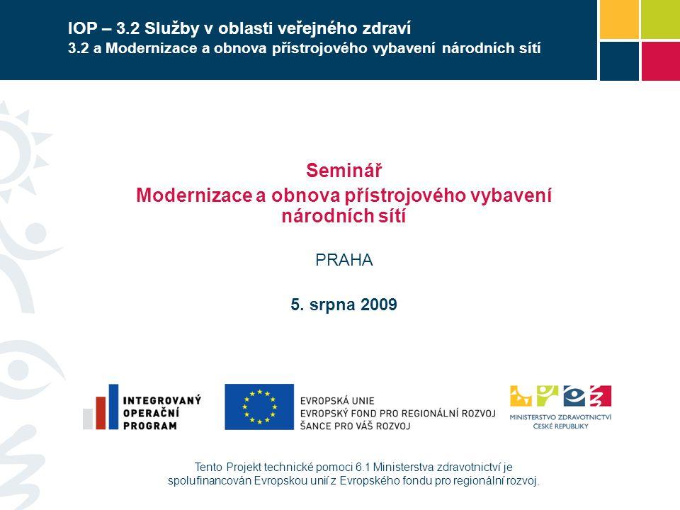 Tento Projekt technické pomoci 6.1 Ministerstva zdravotnictví je spolufinancován Evropskou unií z Evropského fondu pro regionální rozvoj. Seminář Mode