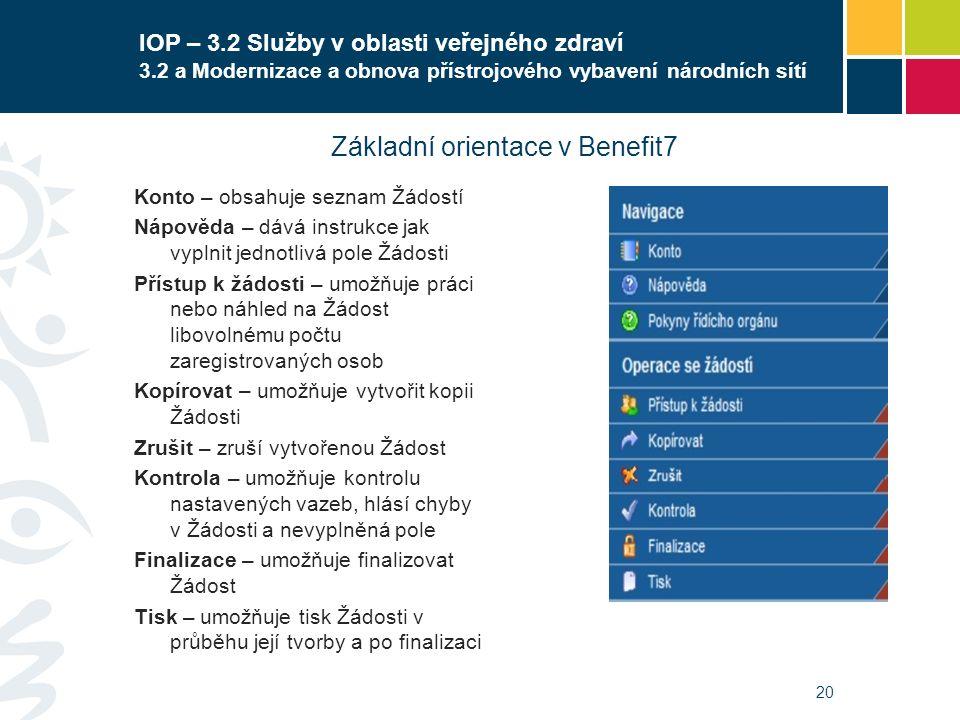 20 IOP – 3.2 Služby v oblasti veřejného zdraví 3.2 a Modernizace a obnova přístrojového vybavení národních sítí Konto – obsahuje seznam Žádostí Nápově