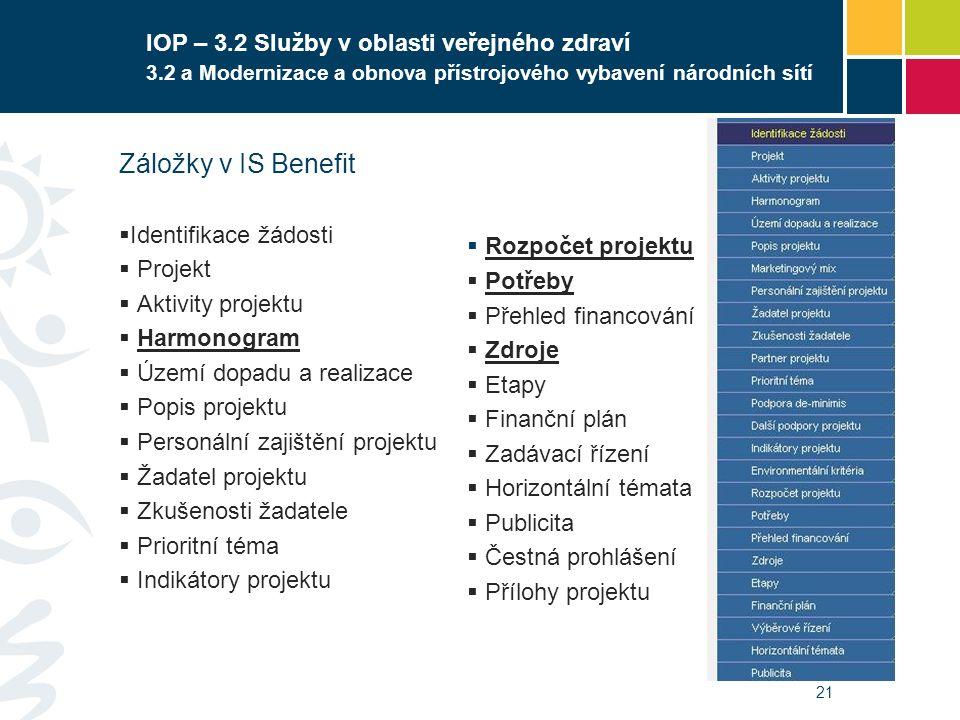 21 IOP – 3.2 Služby v oblasti veřejného zdraví 3.2 a Modernizace a obnova přístrojového vybavení národních sítí Záložky v IS Benefit  Identifikace žá