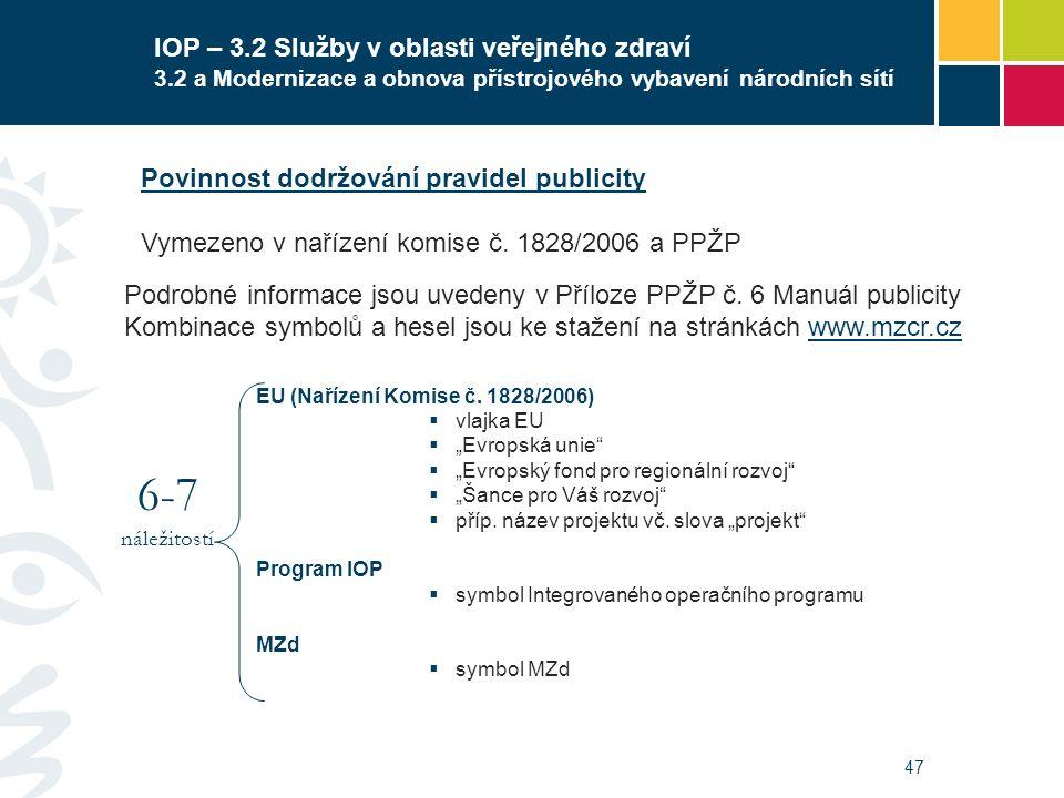 47 IOP – 3.2 Služby v oblasti veřejného zdraví 3.2 a Modernizace a obnova přístrojového vybavení národních sítí EU (Nařízení Komise č. 1828/2006)  vl