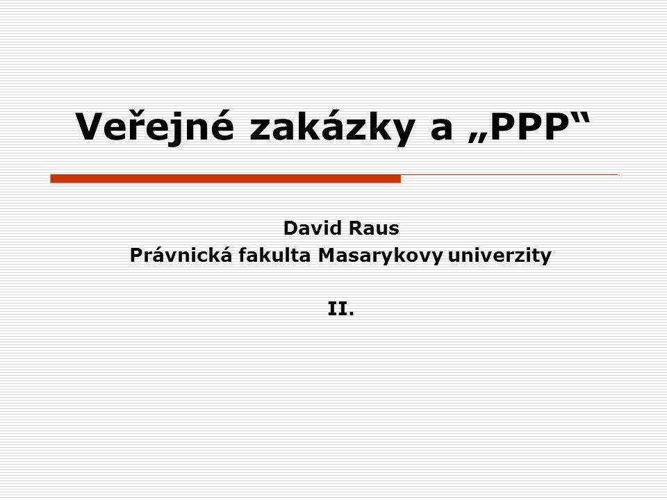David Raus12 Před hodnocením nabídek  § 76, § 78 ZVZ  Musí být jasné: co a jak se bude hodnotit.