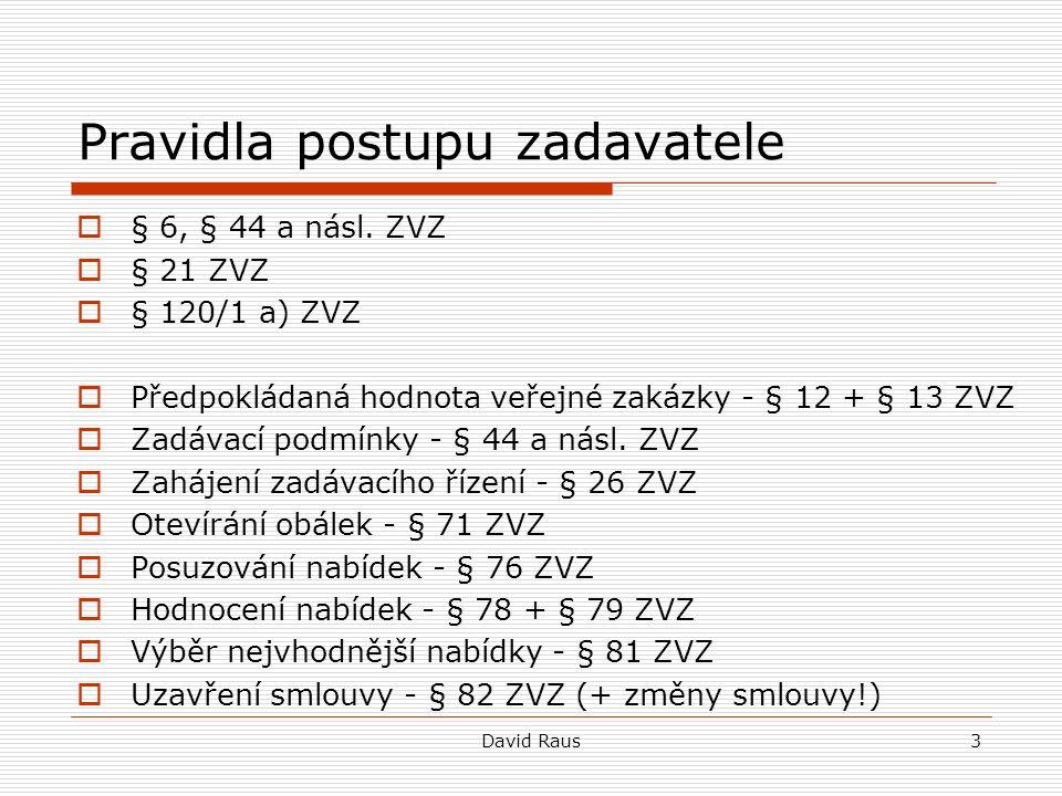 David Raus4 Kvalifikace dodavatele  § 50 a násl.ZVZ  K čemu slouží.