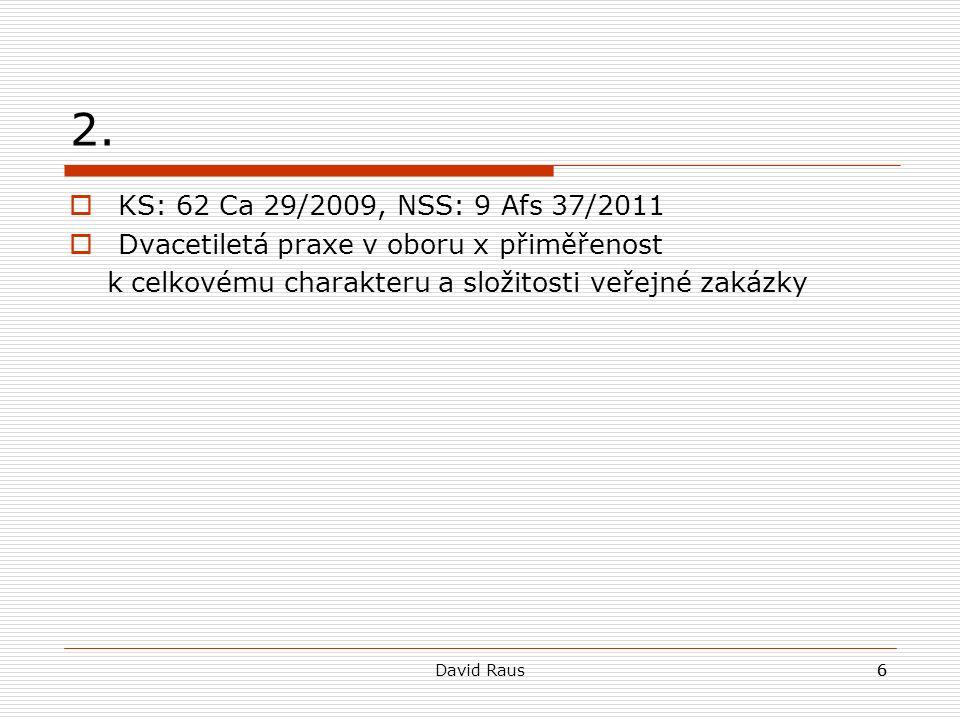 David Raus17 5. KS: 62 Af 71/2010  § 76/1 nebo § 76/3 ZVZ.