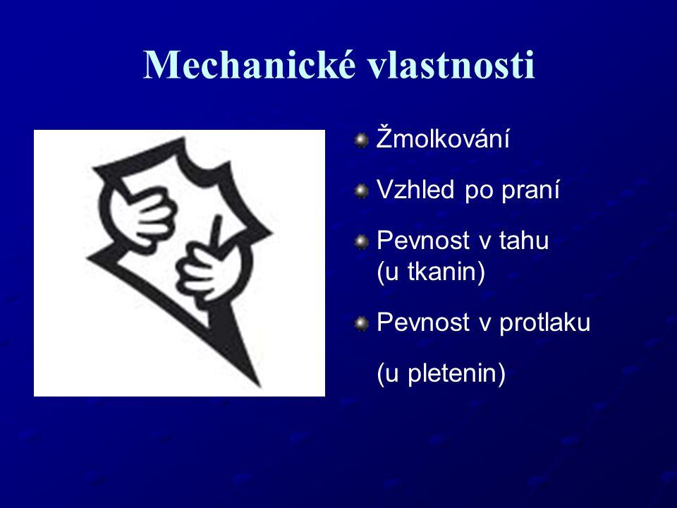 Mechanické vlastnosti Žmolkování Vzhled po praní Pevnost v tahu (u tkanin) Pevnost v protlaku (u pletenin) Další dle specifikace ČSN EN ISO 12945-2 (80 0837) Limit ≥ 3 ČSN EN 15487 (80 0854) Limit ≥ 4 ČSN EN ISO 13934-1 (80 0812) Limit ≥ 300 N ČSN EN ISO 13938-1 (80 0875) Limit ≥ 450 kPa