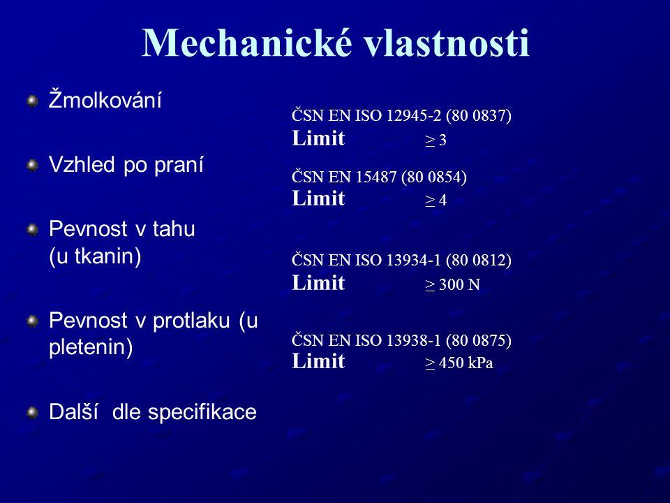 Mechanické vlastnosti Žmolkování Vzhled po praní Pevnost v tahu (u tkanin) Pevnost v protlaku (u pletenin) Další dle specifikace ČSN EN ISO 12945-2 (8