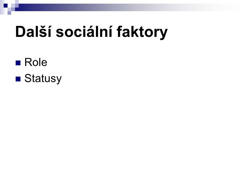 Další sociální faktory Role Statusy