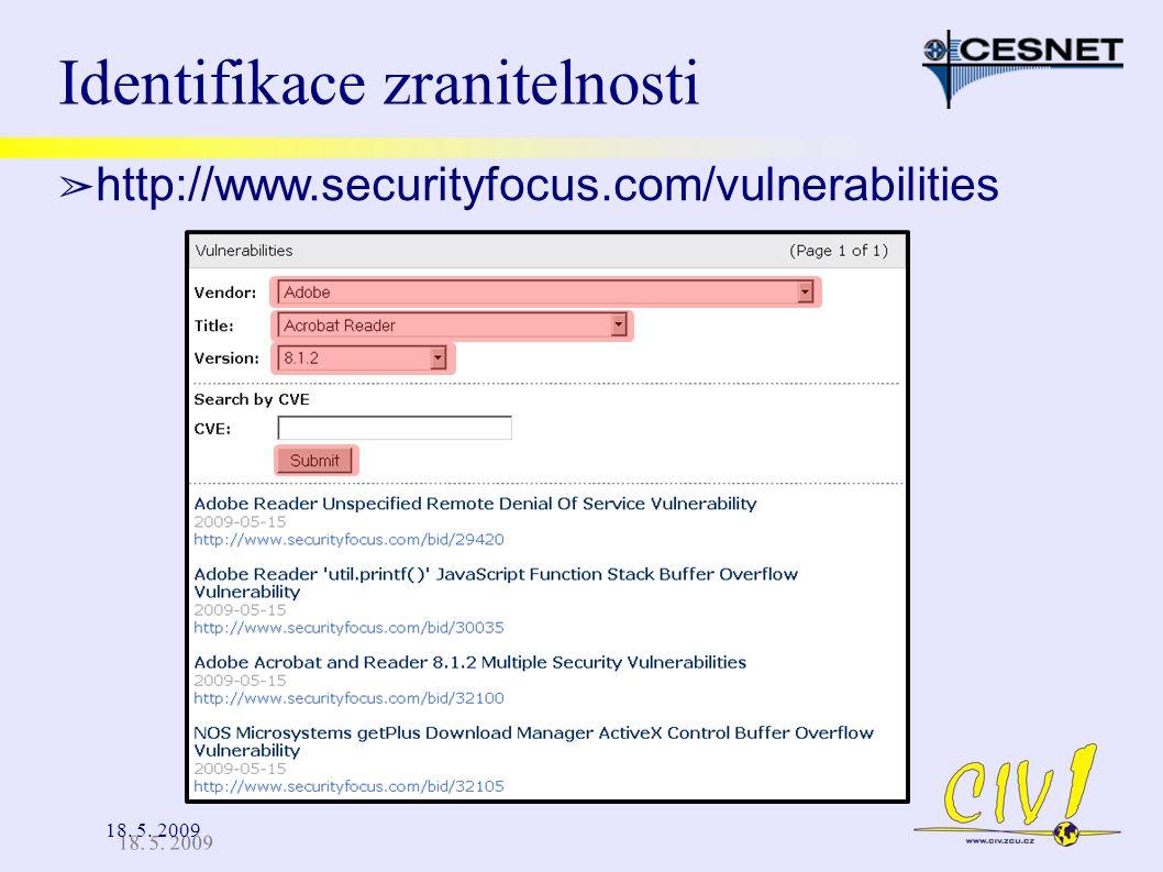18. 5. 2009 Identifikace zranitelnosti ➢ http://www.securityfocus.com/vulnerabilities