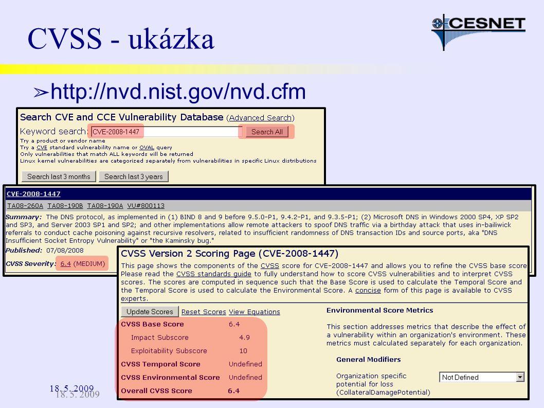 18. 5. 2009 CVSS - ukázka ➢ http://nvd.nist.gov/nvd.cfm