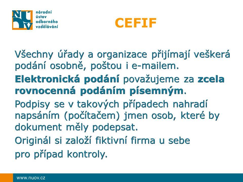 CEFIF Všechny úřady a organizace přijímají veškerá podání osobně, poštou i e-mailem. Elektronická podání považujeme za zcela rovnocenná podáním písemn