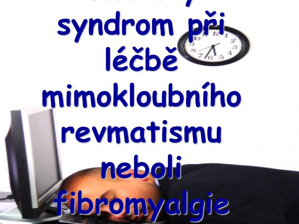 Únavový syndrom při léčbě mimokloubního revmatismu neboli fibromyalgie