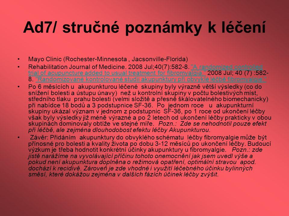 Ad7/ stručné poznámky k léčení Mayo Clinic (Rochester-Minnesota, Jacsonville-Florida) Rehabilitation Journal of Medicine. 2008 Jul;40(7):582-8.