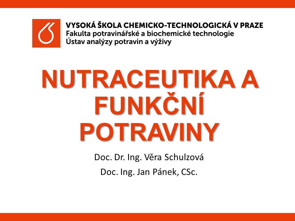NUTRACEUTIKA A FUNKČNÍ POTRAVINY Doc. Dr. Ing. Věra Schulzová Doc. Ing. Jan Pánek, CSc.
