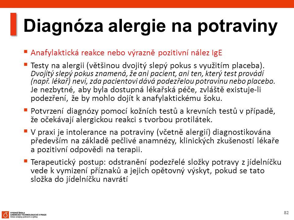 82 Diagnóza alergie na potraviny  Anafylaktická reakce nebo výrazně pozitivní nález IgE  Testy na alergii (většinou dvojitý slepý pokus s využitím placeba).