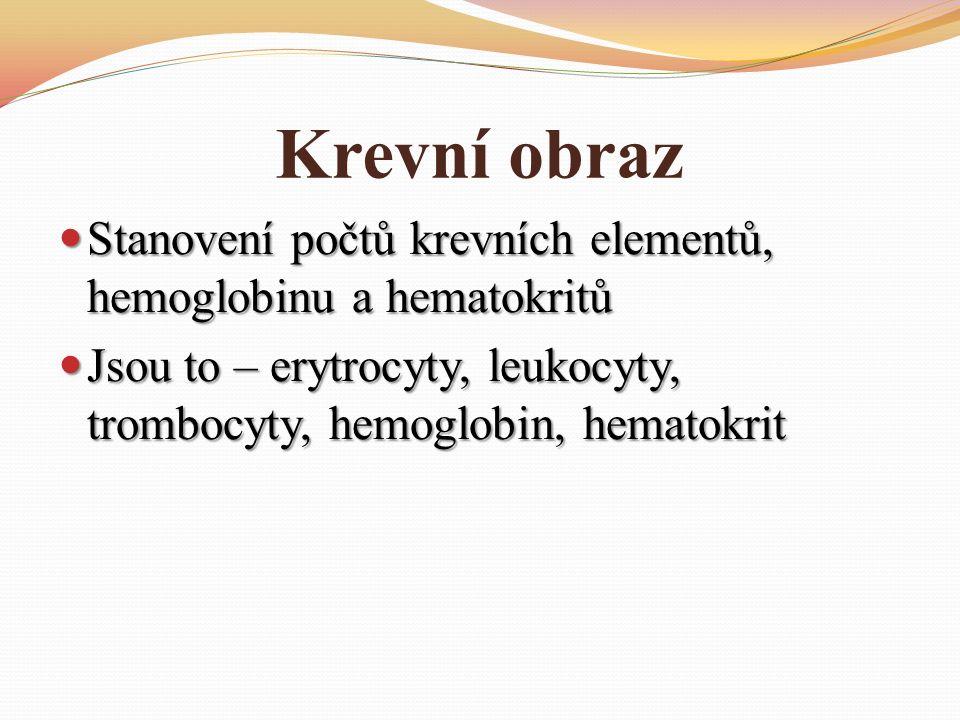 Krevní obraz Stanovení počtů krevních elementů, hemoglobinu a hematokritů Stanovení počtů krevních elementů, hemoglobinu a hematokritů Jsou to – erytrocyty, leukocyty, trombocyty, hemoglobin, hematokrit Jsou to – erytrocyty, leukocyty, trombocyty, hemoglobin, hematokrit