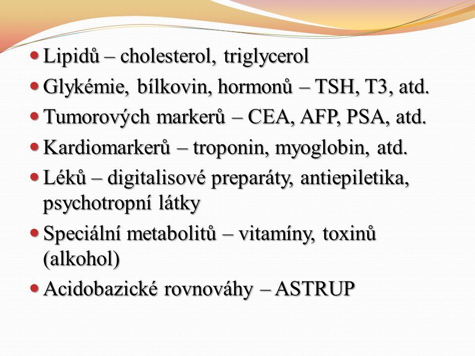 Lipidů – cholesterol, triglycerol Lipidů – cholesterol, triglycerol Glykémie, bílkovin, hormonů – TSH, T3, atd.