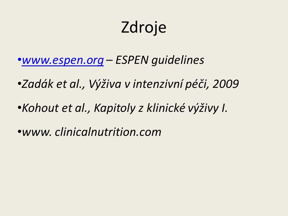 Zdroje www.espen.org – ESPEN guidelines Zadák et al., Výživa v intenzivní péči, 2009 Kohout et al., Kapitoly z klinické výživy I.