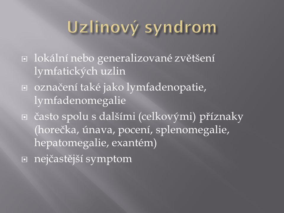  generalizované zvětšení uzlin  klinický obraz: LU s výjimkou hilových nepřesahují velikost 2 cm, měkká konzistence, mírná splenomegalie, typický plicní nález se zvětšením hilových lymfatických uzlin oboustranně, často oční a kožní nález  diagnostika: definitivní diagnóza průkazem nekaseifikujících granulomů v postiženém orgánu, dle typického klinického nálezu a vyloučením všech ostatních diagnóz  histologický nález: uzlina prostoupena granulomy z epiteloidních buněk a z Langerhansových buněk se Schaumannovými a asteroidními inkluzemi, na periférii malý lem z lymfocytů, granulomy nekaseifikují