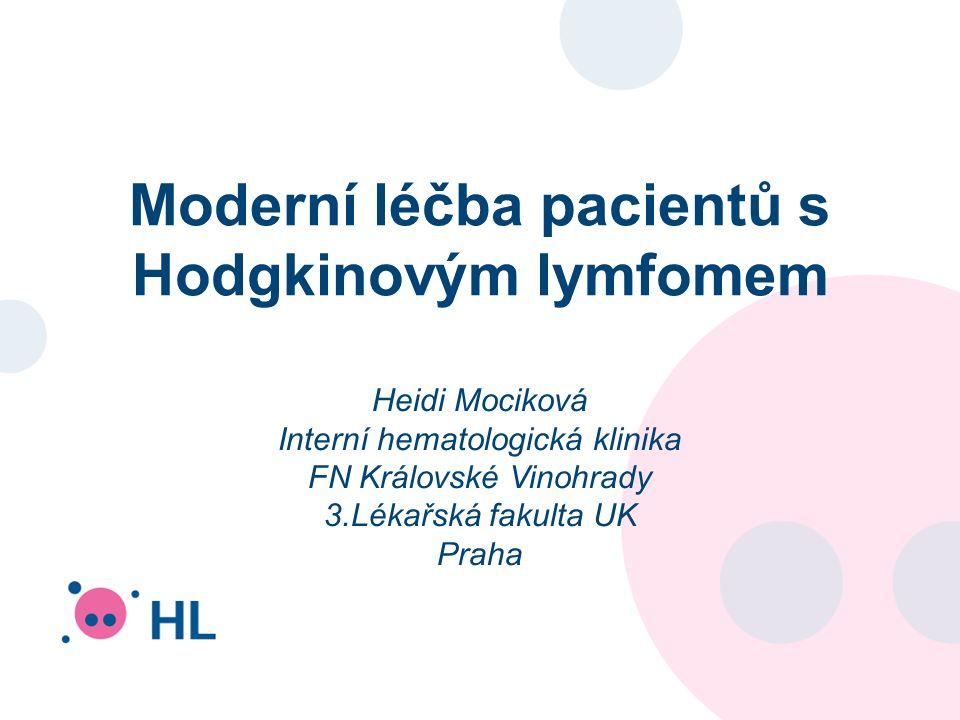 Moderní léčba pacientů s Hodgkinovým lymfomem Heidi Mociková Interní hematologická klinika FN Královské Vinohrady 3.Lékařská fakulta UK Praha