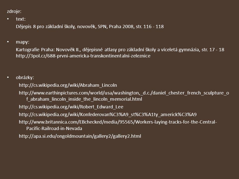 zdroje: text: Dějepis 8 pro základní školy, novověk, SPN, Praha 2008, str. 116 - 118 mapy: Kartografie Praha: Novověk II., dějepisné atlasy pro základ