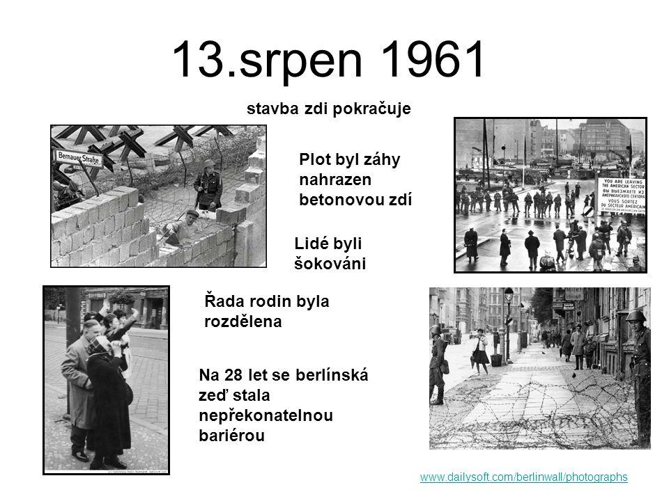 """13.srpen 1961 stavba berlínské zdi Operace """"Čínská zeď – v noci z 12.na 13.srpna 1961 dostalo 100 000 východoněmeckých vojáků rozkaz rozmístit se na hraniční čáře mezi Západním Berlínem a NDR Během několika hodin bylo zablokováno 193 ulic a kolem celého Západního Berlína byl vybudován 164km dlouhý plot z ostnatého drátu."""
