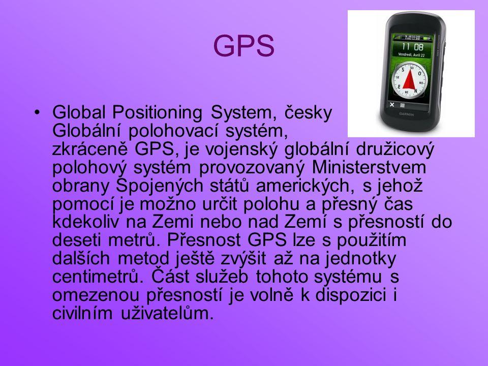 GPS Global Positioning System, česky Globální polohovací systém, zkráceně GPS, je vojenský globální družicový polohový systém provozovaný Ministerstvem obrany Spojených států amerických, s jehož pomocí je možno určit polohu a přesný čas kdekoliv na Zemi nebo nad Zemí s přesností do deseti metrů.