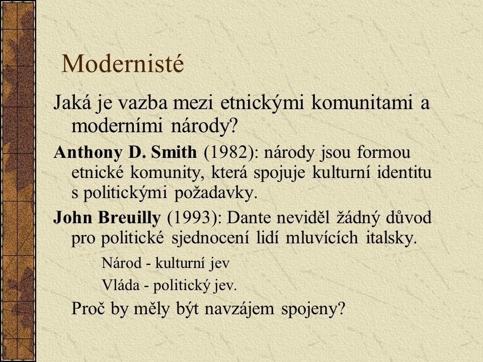 Modernisté Jaká je vazba mezi etnickými komunitami a moderními národy.