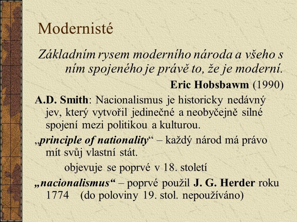 Modernisté Základním rysem moderního národa a všeho s ním spojeného je právě to, že je moderní.