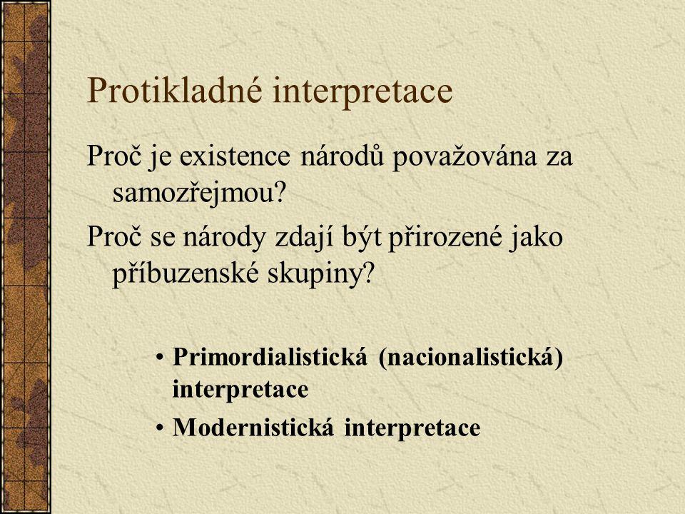 Protikladné interpretace Proč je existence národů považována za samozřejmou.