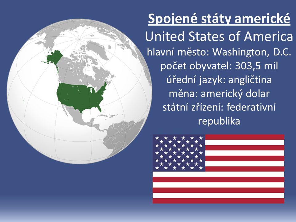 Spojené státy americké United States of America hlavní město: Washington, D.C.