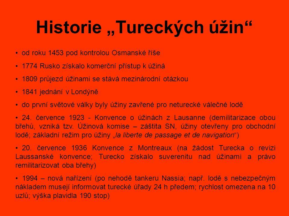 """Historie """"Tureckých úžin od roku 1453 pod kontrolou Osmanské říše 1774 Rusko získalo komerční přístup k úžiná 1809 průjezd úžinami se stává mezinárodní otázkou 1841 jednání v Londýně do první světové války byly úžiny zavřené pro neturecké válečné lodě 24."""