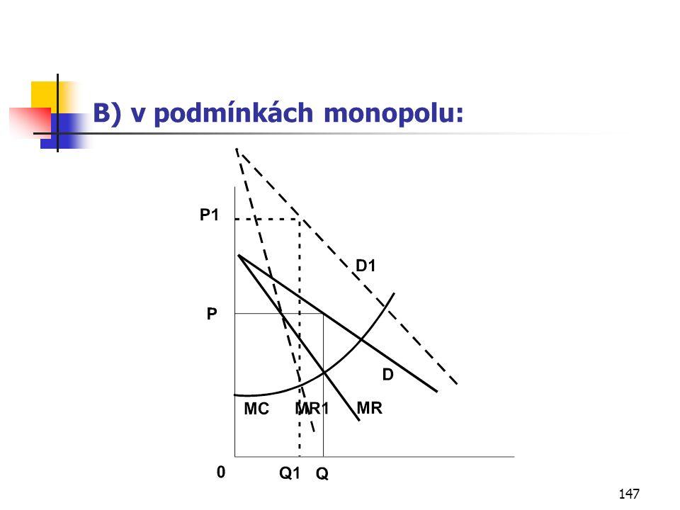 147 B) v podmínkách monopolu: