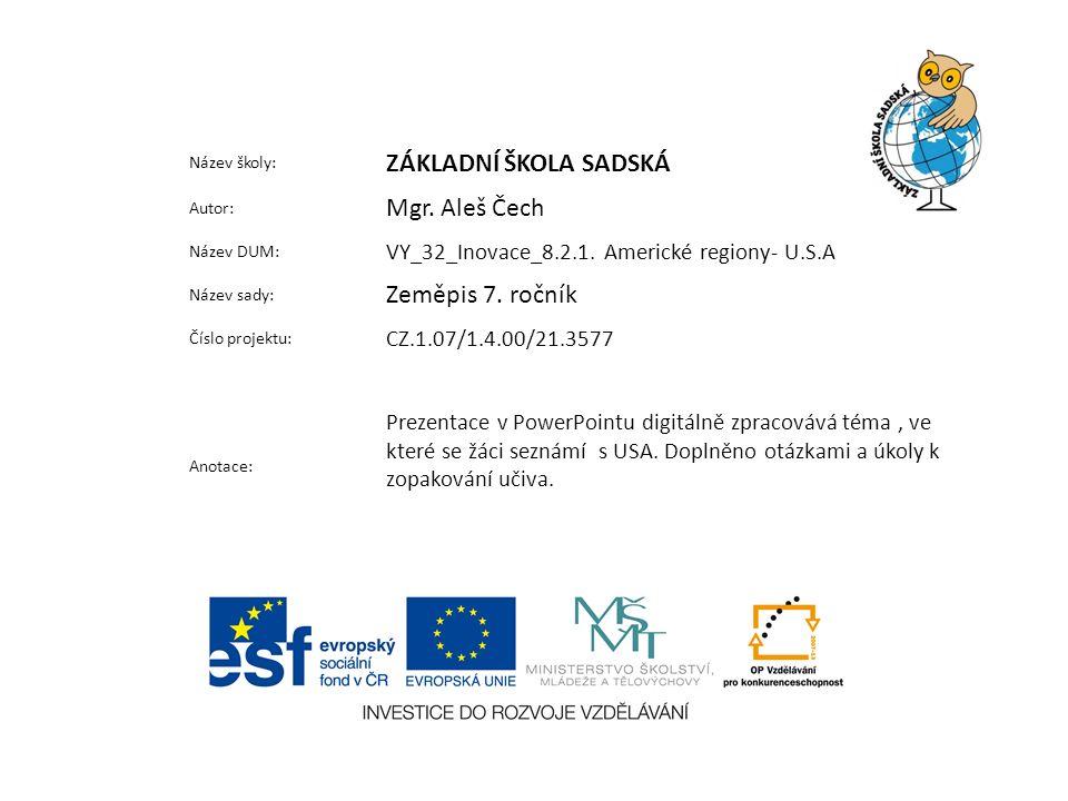 Název školy: ZÁKLADNÍ ŠKOLA SADSKÁ Autor: Mgr. Aleš Čech Název DUM: VY_32_Inovace_8.2.1.