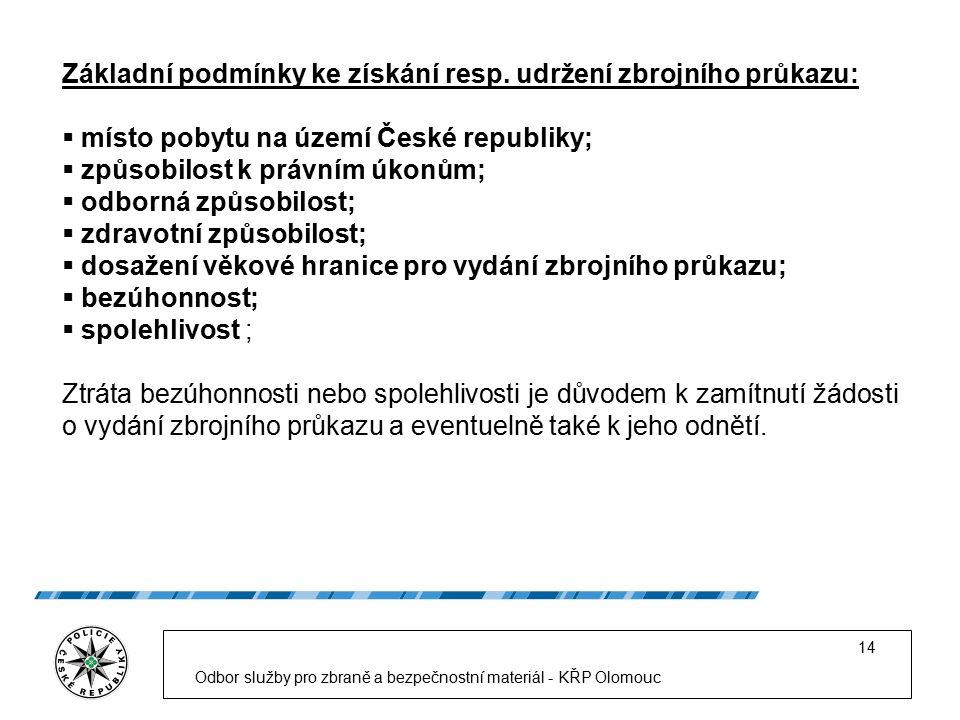 Odbor služby pro zbraně a bezpečnostní materiál - KŘP Olomouc 14 Základní podmínky ke získání resp.