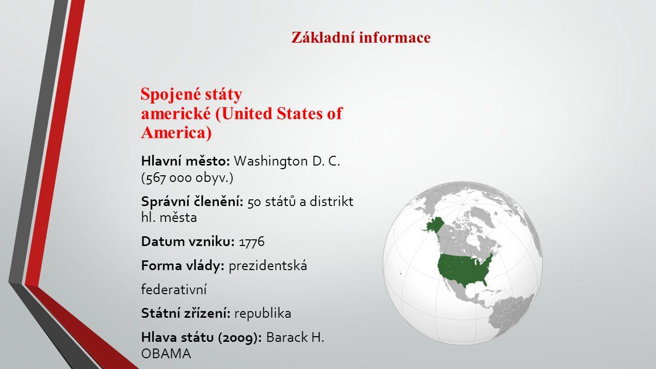 Základní informace Spojené státy americké (United States of America) Hlavní město: Washington D.