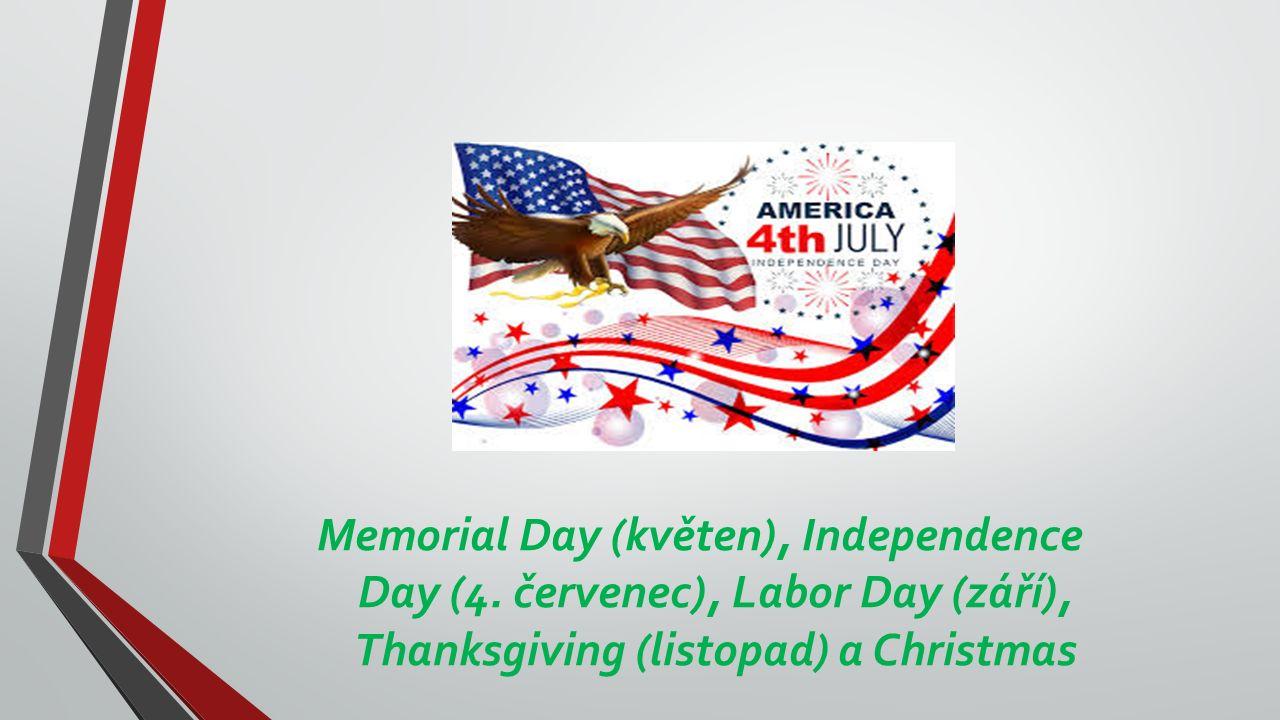 Svátky Memorial Day (květen), Independence Day (4.