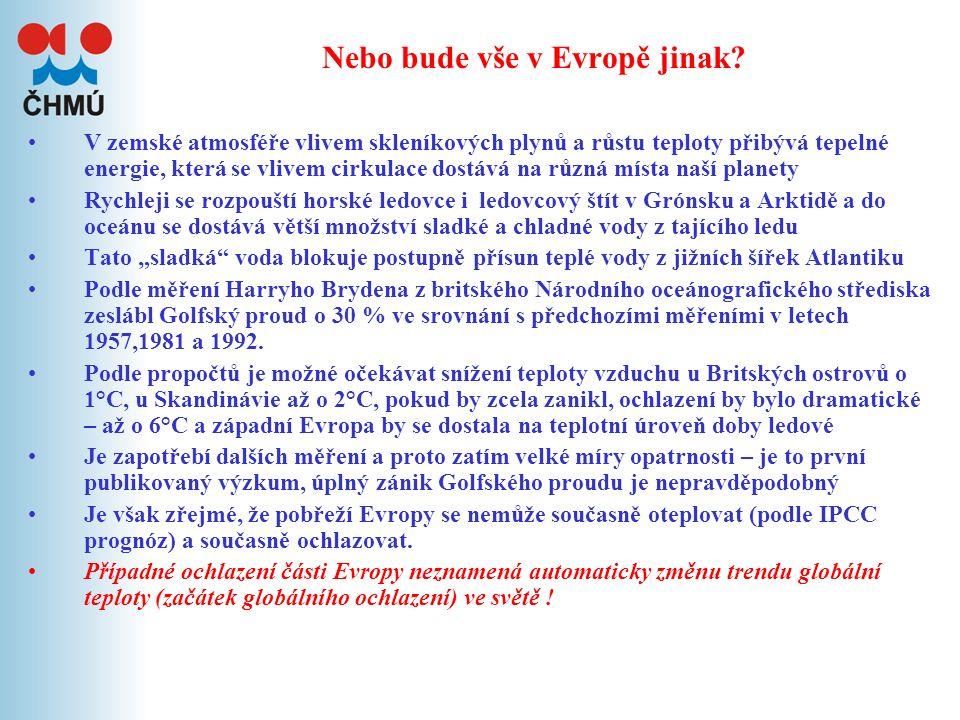 Očekávané změny klimatu v ČR Hydrosféra: - pravděpodobný pokles průměrných průtoků v rozpětí 15 až 40 %.