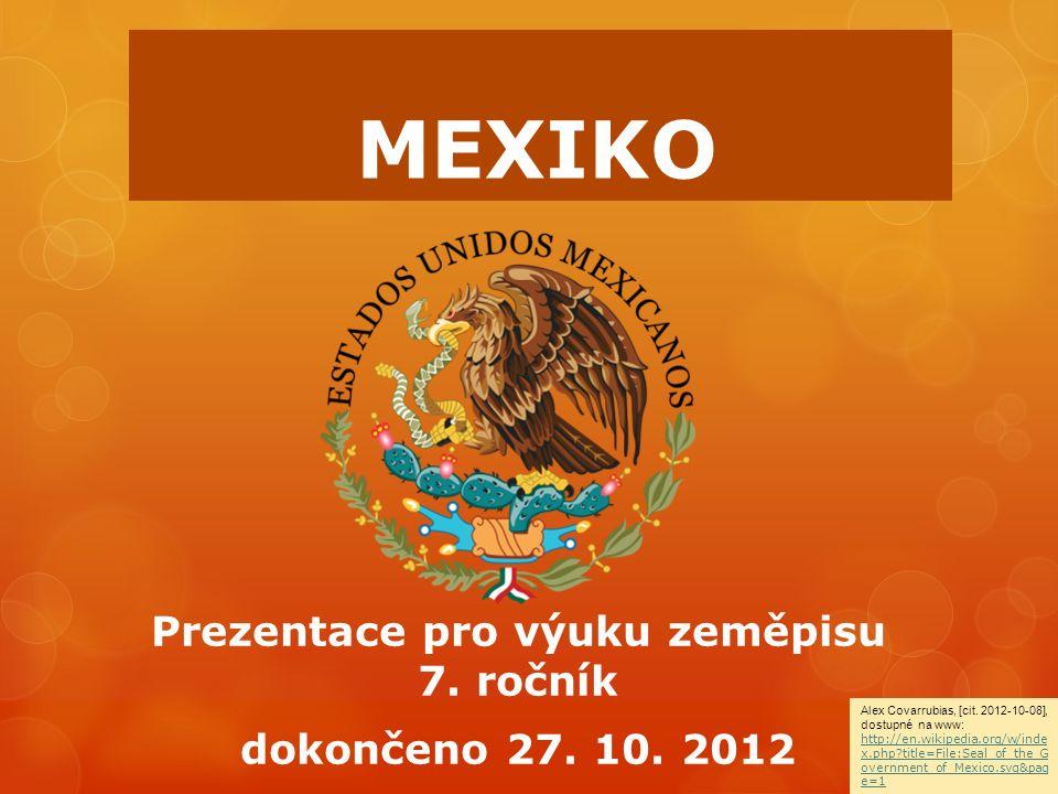 MEXIKO Prezentace pro výuku zeměpisu 7. ročník dokončeno 27.