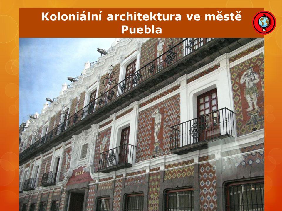 Koloniální architektura ve městě Puebla