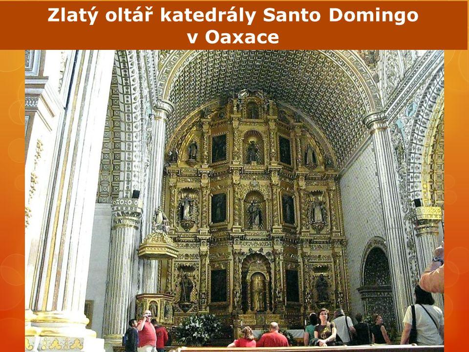 Zlatý oltář katedrály Santo Domingo v Oaxace